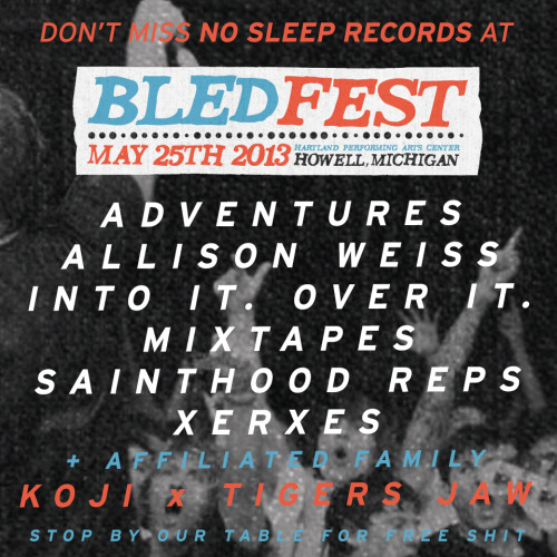 nosleeprecords:  Want to win a ticket to Bled Fest this weekend? All you have to do is reblog this photo and you will be entered to win ONE ticket! Winner will be chosen at Random.  **also running similar contests on Twitter, Facebook and Instagram**