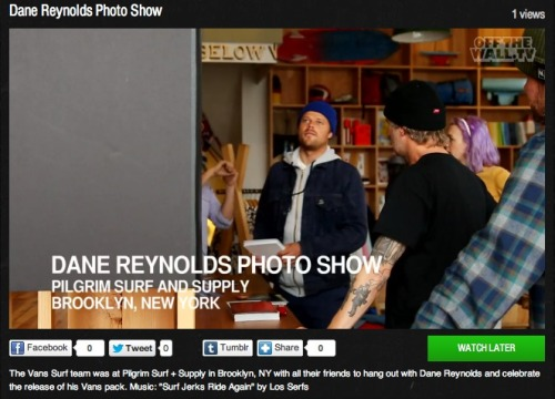 Check out Offthewall.tv's new video on Dane Reynolds's recent Shoe Pack Release X Photo Show which opened at Pilgrim Surf + Supply in Brooklyn, NY. He talks about his new shoe, his photos, and the idea behind it.  Watch the entire video Dane Reynolds Photo Show on Offthewall.tv