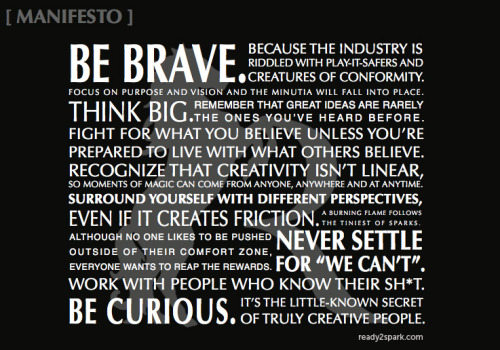 Be brave. Be curious. - a #manifesto made by @ready2spark