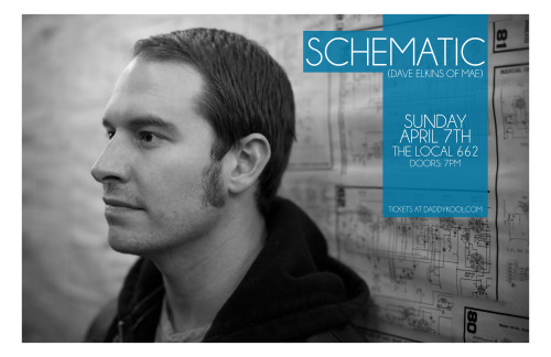 Dave Elkins (formerly of Mae) has a new project called Schematic and is bringing it to The Local 662 next Sunday, April 7th!