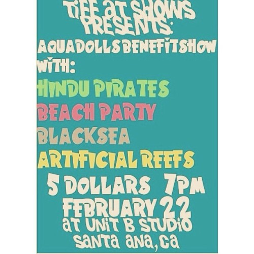 Gonna be a rad show this Friday! C'mon out to Santa Ana for @theaquadolls benefit show with some other amazing bands!