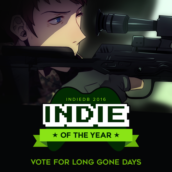 2016 Indie of the Year AwardsHi everyone! IndieDB, in collaboration with Square Enix Collective, are holding their yearly Indie of the Year awards, and there are only 4 days left to vote! You can give us a hand by voting for Long Gone Days HERE!...