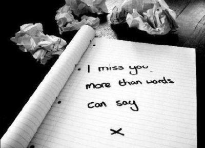 I MISS YOU more than words can say :(
