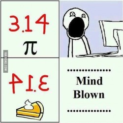 IT ALL MAKES SENCE NOW!!! #sence #pie #pi #mindblow #mind #blow #314