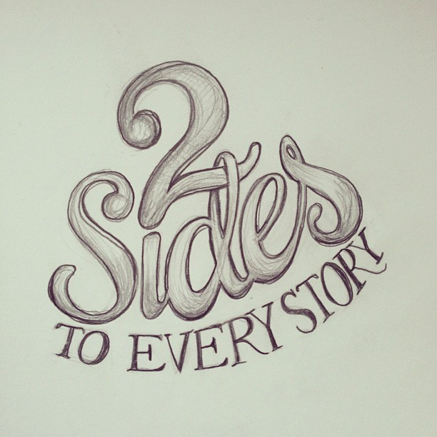 there's always two sides… #typography #lettering #handlettering #calligraphy #script #drawing #illustration #sketch #moleskine #art #design #quote #quotes