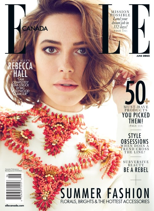 mirnah:  Rebecca Hall in Elle Canada's June 2013 Cover Shoot by Max Abadian