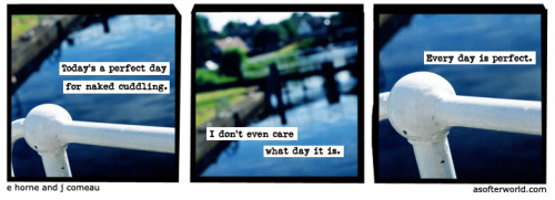 Every day. Yep!  A Softer World: 941 (I'm gonna spend it with you.)  buy this print.