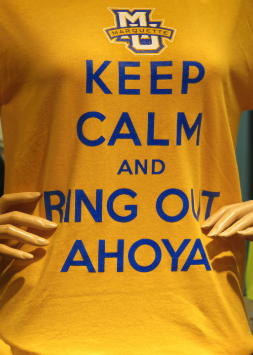"Post-graduation advice from the Marquette Spirit Shop: ""Keep Calm and Ring Out Ahoya."""