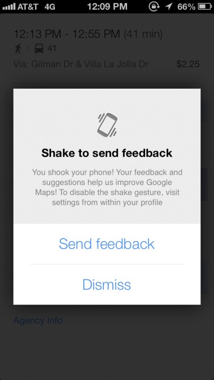 Google Maps iOS - Shaking the device allows the user to submit feedback.