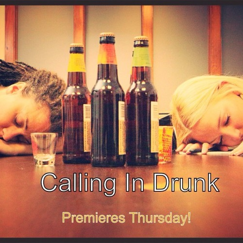 callingindrunk:  Calling In Drunk episode 1 premieres tomorrow! @crosay #madatoms #callingindrunk  To everyone and your mothers - You know you want to laugh. And watch two babes get drunk. SUPPPPPPPORT http://youtu.be/RO8zXtnCGtE