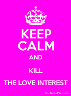 Writing Tip: The easiest person to kill in a novel is the love interest. The main purpose of the love interest is to show your hero's character. Many novelists use this technique as it creates sympathy for your protagonist and motivates him, or her, to act. From Writers Write