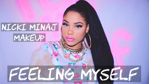 nicki minaj feeling myself makeup