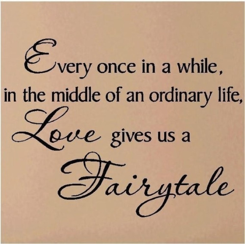 love quotes fairytale love inspirational quotes true love quotes life quotes life true love hope quotes hope happily ever after quotes text post
