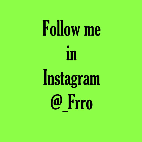 Follow Me in Instagram @_Frro