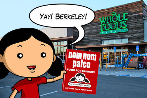 Nom Nom Paleo at Whole Foods Gilman in Berkeley! by Michelle Tam http://nomnompaleo.com