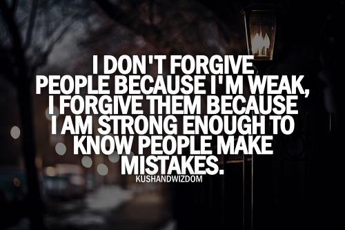 And that's the difference between me and you.. God forgives I don't..