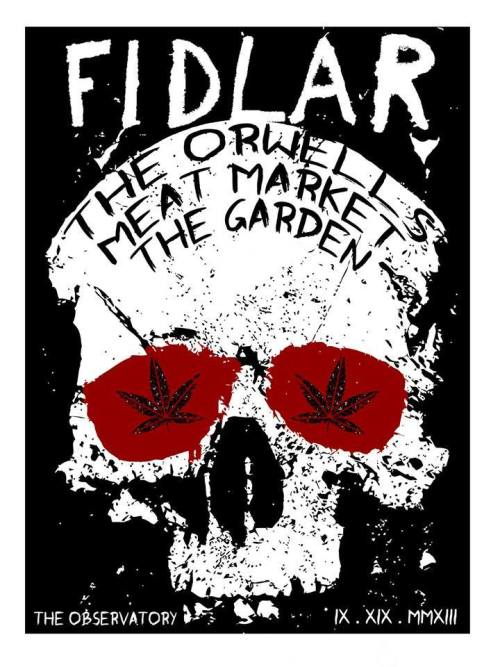 fidlar:  We are playing this Thursday at the Observatory presented byBURGER RECORDSw/The Orwells,Meat Market, and The Garden! These posters will be for sale at the show! made by Lou Medrano