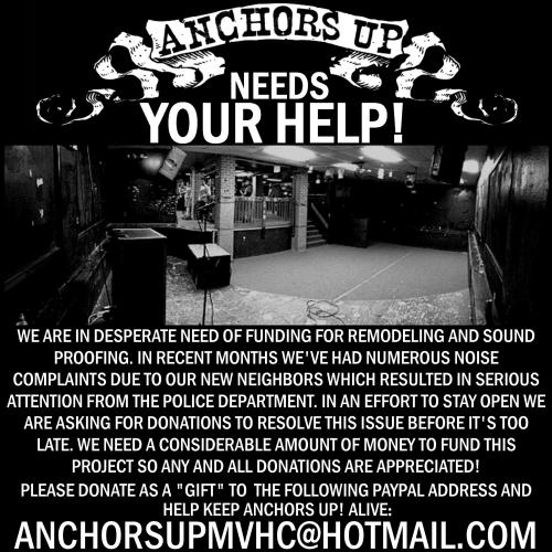"wallyedge:  anchorsupmv:  We need your help! Any donation is appreciated! Please donate as a ""gift"" to following PayPal address and help keep Anchors Up alive: AnchorsUpMVHC@hotmail.com  Please help one of my favorite venues in the world!"