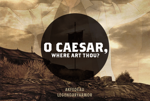 falloutbigbang:  Day 7: O Caesar, Where Art Thou? Author: nihilnovisubsole Artist: legendaryarmor Setting: Fallout: New Vegas Characters/Pairings: Implied Arcade/M!Courier + Elder McNamara, Lt. Romanowski, Francine Garret Disclaimer: The Fallout series and all its settings and characters are © Bethesda Softworks. Warnings: Violence, asphyxiation, allusion to a past rape Summary: In the middle of long, hot Mojave summer, Arcade's love for proverbs grabs the eye of a stranger. A taciturn orphan feared for his strength, Tony's tracing a medallion found on him as a baby - and he needs a Latin translator to help him follow it back to The Fort. But as they forge deeper into Legion country, the truth behind Tony's birth becomes self-evident - and ugly. Burned by the sun and the dark heart of his origins, will Tony rise above his blood? Or will violence run in the family? Story: fanfiction.net Art: tumblr