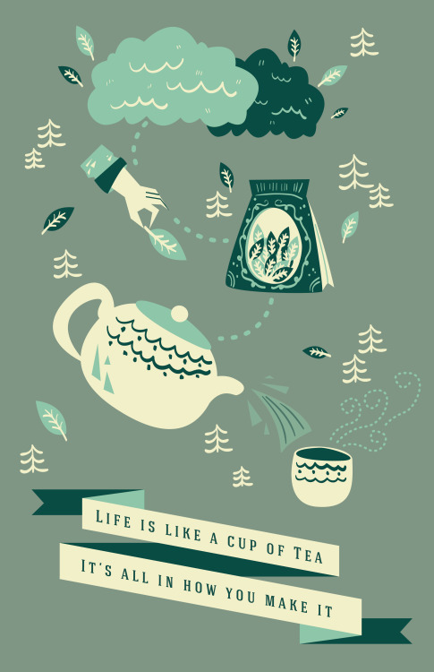 designersof:  life is like a cup of tea- Sophie Lim http://artofsophielim.tumblr.com/ ————————get your work featured by submitting it to designersof.com  good concept!