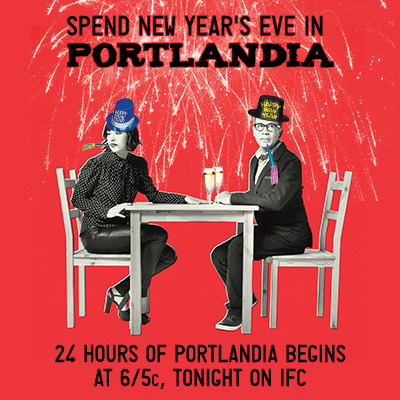 Spend New Year's Eve in Portlandia. 24 hours of Portlandia begins tonight at 6/5c!