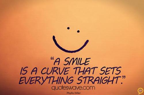 """A smile is a curve that sets everything straight.-Phyllis Diller"""