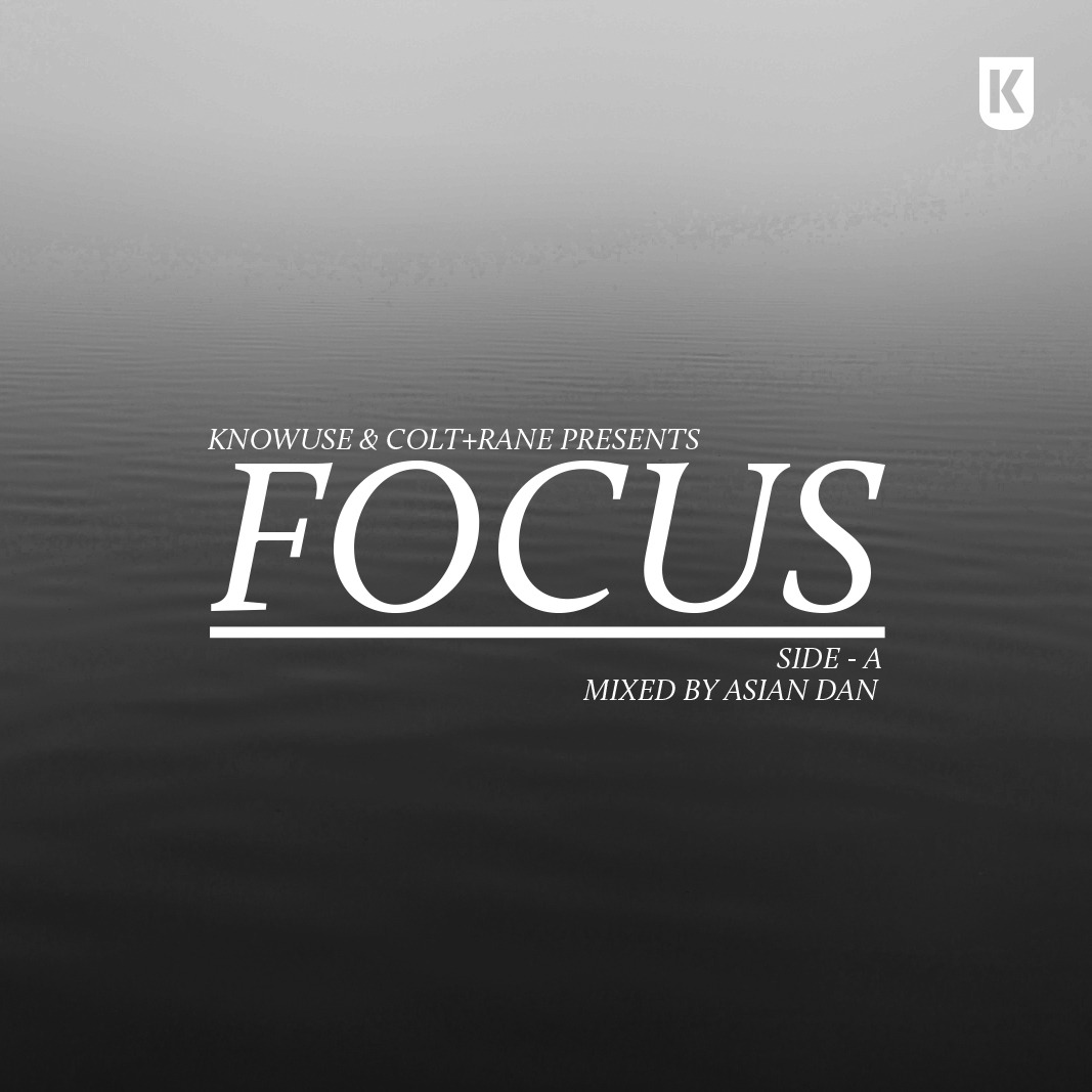 "knowuse:       ""focus"" Side A Mixed By Asian Dan 1. Tim Hecker & Daniel Loptain – GRM Blue I 2. Lapalux – Close Call / Chop Cuts 3. Joey Bada$$ – Snakes Feat T nah Apex (Prod by J Dilla) 4. Kendrick Lamar – Sing About Me, I'm Dying of Thirst 5. Jimmy Edgar – In Deep 6. James Blake – Curbside 7. Letherette – Surface 8. Bibio – Anything New 9. Breakbot – Easy Fraction 10. JETS – Sin Love With You 11. FaltyDL – Straight & Arrow 12. Meesha – Feel U (Jean Nipon N.Y. Mix) 13. Jacques Greene – Faded 14. LOL Boys – Changes (Star Slinger Remix) 15. Cashmere Cat – Mirror Maru 16. Lb Lynam – Get Things Straight 17. George Fitzgerald – Needs You 18. Star Slinger – Ladies In The Back (Feat. Teki Latex) 19. Chromatics – These Streets Will Never Look The Same Download it Here."