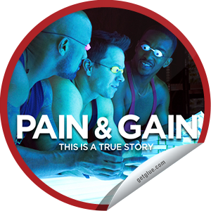 I just unlocked the Pain & Gain Box Office sticker on GetGlue                      6419 others have also unlocked the Pain & Gain Box Office sticker on GetGlue.com                  You seeing this movie in theaters was all gain and no pain. Thank you for seeing Pain & Gain in theaters.  Share this one proudly. It's from our friends at Paramount Pictures.