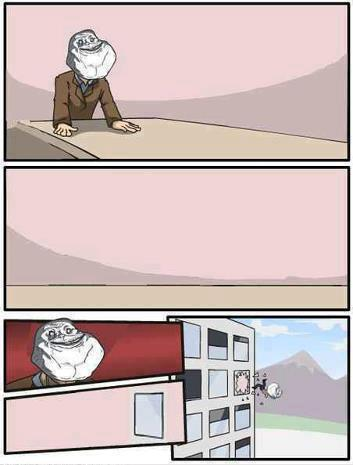 foreveralonecomic:  Boardroom Suggestion - Forever Alone