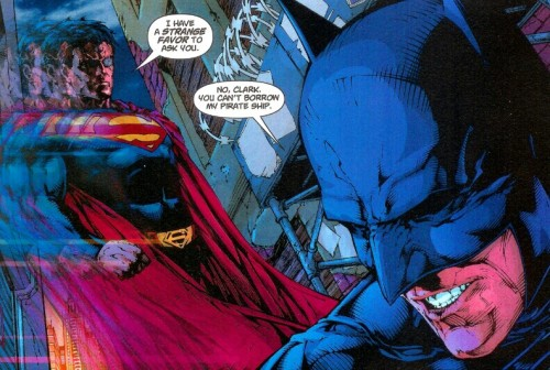 "darknightlegend:  ""I have a strange favour to ask you"" -Superman ""No, Clark,you can't borrow my pirate ship"" - Batman"