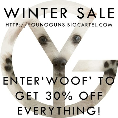 30% off everything over at http://youngguns.bigcartel.com