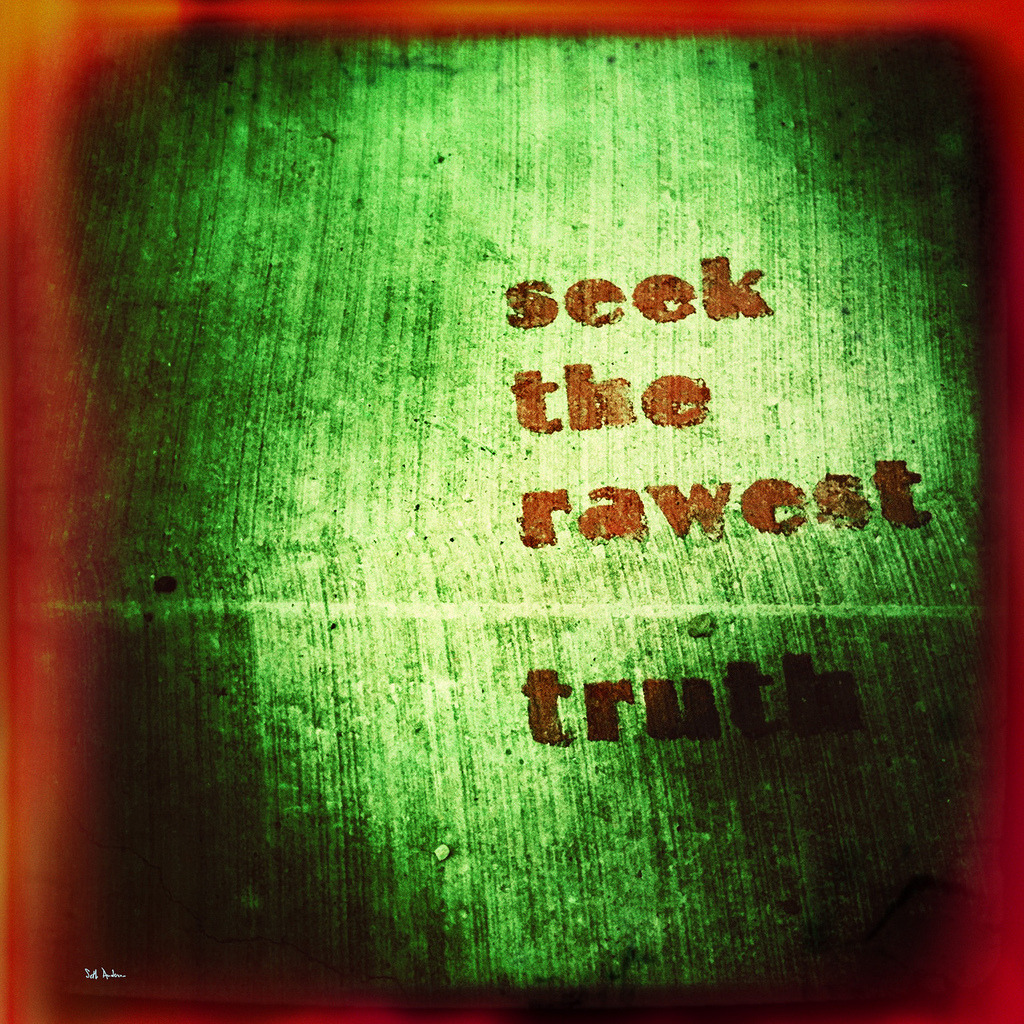 seek the rawest truth - Street art, West Loop somewhere - embiggen by clicking here: http://bit.ly/WPGlST I took this photo on March 24, 2013 at 08:59AM