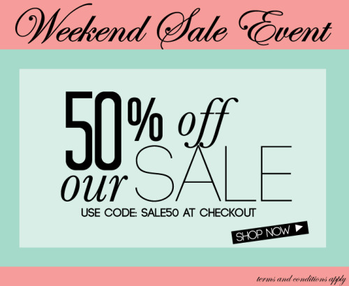 Who doesn't love a weekend sale?!  This weekend we are offering an additional 50% off everything in our Sale Section.  Just enter SALE50 at checkout.  What are you waiting for?  Hop to it and click here to shop now! {promotion terms & conditions.}