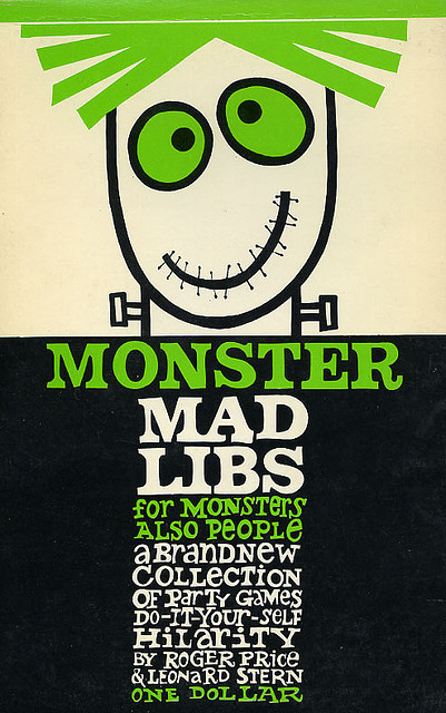 Monster Mad Libs  by Roger Price & Leonard Stern (1970s)