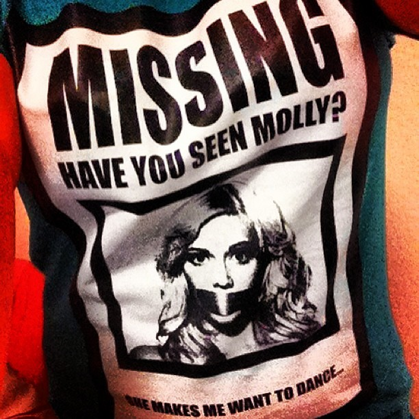 """Missing"" #miss #mostwanted #molly #dance #happy #mdma #haveyouseenmolly #shirt #awesome #yes #fuckyeah"