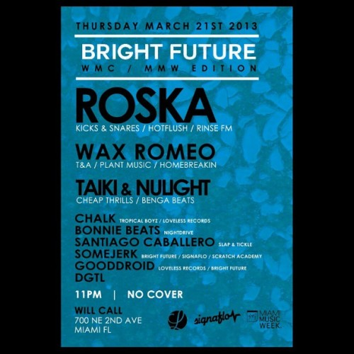 And then the main event later that night! @mrroska @iamsomejerk @bonniebeats bright future! #wmc #mmw #brightfuture #futuregarage #futurebass #ukfunky #ukbass #lovelessrecords #gooddroid #somejerk #signaflo