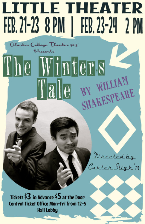 oberlintheater:  Winter's Tale is coming this February! https://www.facebook.com/events/349344225180671/?fref=ts Design by Jenna Bergstraesser