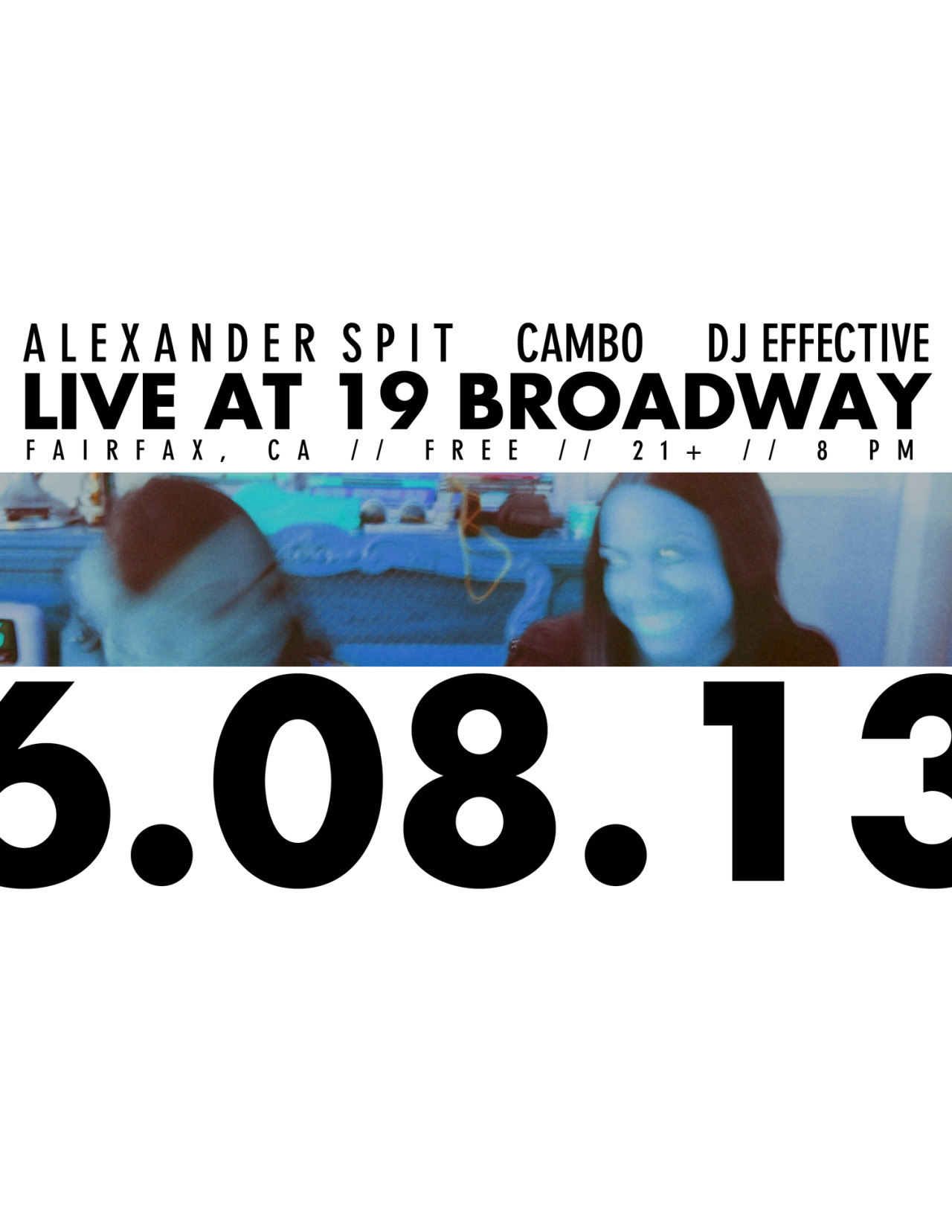 LIVE AT 19 BROADWAY. FAIRFAX, CA. 06.08.13. ALSO PERFORMANCES BY CAMBO & DJ EFFECTIVE. A FREE SHOW. DOORS OPEN AT 8 PM. SHOW STARTS AT 9 PM. 21+ (OR GET YOUR FAKE ID ASAP). MY FIRST SHOW IN MARIN COUNTY IN YEARS. I HOPE TO SEE A LOT OF FAMILIAR FACES AND ENEMIES. POSSE UP AND MOBB DEEP. DON'T GET ARRESTED BEFORE YOU GET IN. GONNA TEST OUT NEW MATERIAL LIVE. SEE YOU THERE.
