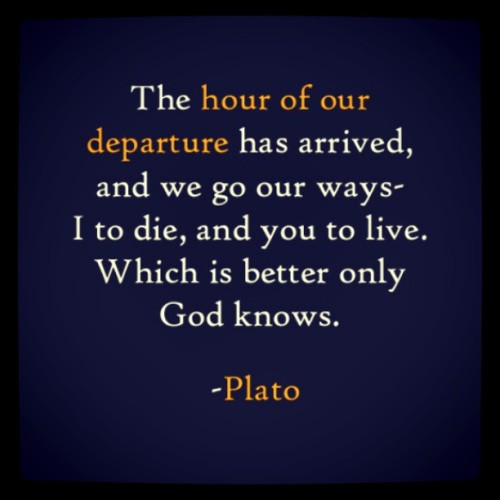 #Apr29 #quotes #life #Plato #death #God #departure #philosophy