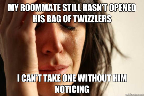 First World Problems -