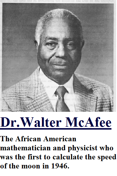 culturalandhistoricalvibes:  Walter S. McAfee is the African American mathematician and physicist who first calculated the speed of the moon. McAfee participated in Project Diana in the 1940s - a U.S. Army program, created to determine whether a high frequency radio signal could penetrate the earth's outer atmosphere. To test this, scientists wanted to bounce a radar signal off the moon and back to earth. But the moon was a swiftly moving target, impossible to hit without knowing its exact speed. McAfee made the necessary calculations, and on January 10, 1946, the team sent a radar pulse through a special 40-feet square antenna towards the moon. Two and a half seconds later, they received a faint signal, proving that transmissions from earth could cross the vast distances of outer space. Official news of this scientific breakthrough did not include McAfee's name, nor was there any recognition of the essential role he played. But Americans could not have walked on the moon had it not been for Walter S. McAfee and his calculations. Click to see source:   I remember reading about the signal being bounced off the moon but no recognition was ever given to the black mathematician.