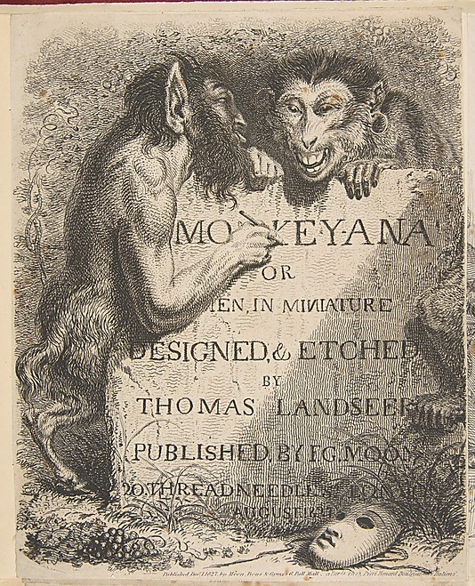 centuriespast:  Title Page: Monkey-Ana or Men, in Miniature Designed by Thomas Landseer (British, London 1795–1880 London) Date: December 1, 1827 The Metropolitan Museum