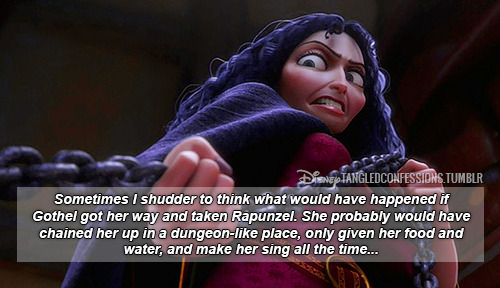"disneytangledconfessions:   ""Sometimes I shudder to think what would have happened if Gothel got her way and taken Rapunzel. She probably would have chained her up in a dungeon-like place, only given her food and water, and make her sing all the time…""  I've seen a few fanfics of that. Why Does the Caged Bird Sing? by MythScavenger The Last Confession of Eugene Fitzherbert by Wolfram-And-Hart-Sauron Rescuing Rapunzel by NikkyPickles Shalott by Averela"