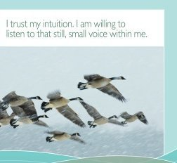 I trust my intuition. I am willing to listen to that still, small voice within me.~ Louise L. Hay