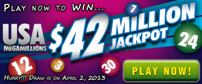 osalottos:  USA Megamillions Draw: US$ 42 Million on April 2There was NO jackpot winner in the March 29 USA MegaMillions draw.The winning numbers were 25-31-36-46-53 and Mega Ball 21.The USA Mega Millions Jackpot on Tuesday, April 2 is estimated at US$ 42M.Play the USA Megamillions now!