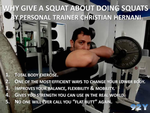 When 92Y May Center personal trainer Christian Hernani isn't squatting nearly a quarter of a ton, he finds time to tell the rest of us puny beings why squats are among the best weight training exercises on the planet – even if we work with lighter payloads. For more free tips on getting buffed by summer, visit the 92Y May Center's Facebook page.