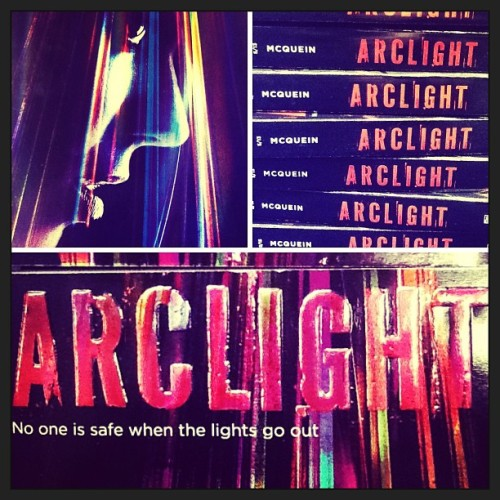 ARCLIGHT by Josin L. McQuein - on sale April 23rd!