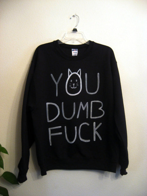 pastelbmob:  'Dumb Fuck' Sweater $35