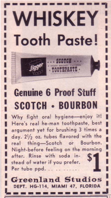 "topheriskris:  (via Business Insider) In 1961, whiskey toothpaste existed.  ""Jack Daniels is an anti-bacterial and it's way better than morning breath.""  I think that I would like this now. Screw fluoride. Hook me up with some JD in my toothpaste."