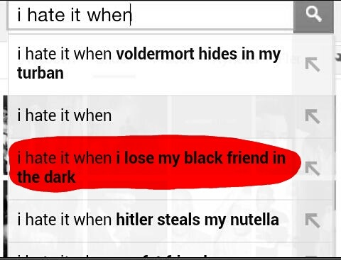 looomans:  Google is a lil rasist some times.